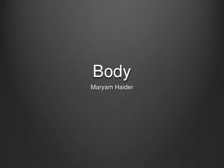 BodyMaryam Haider