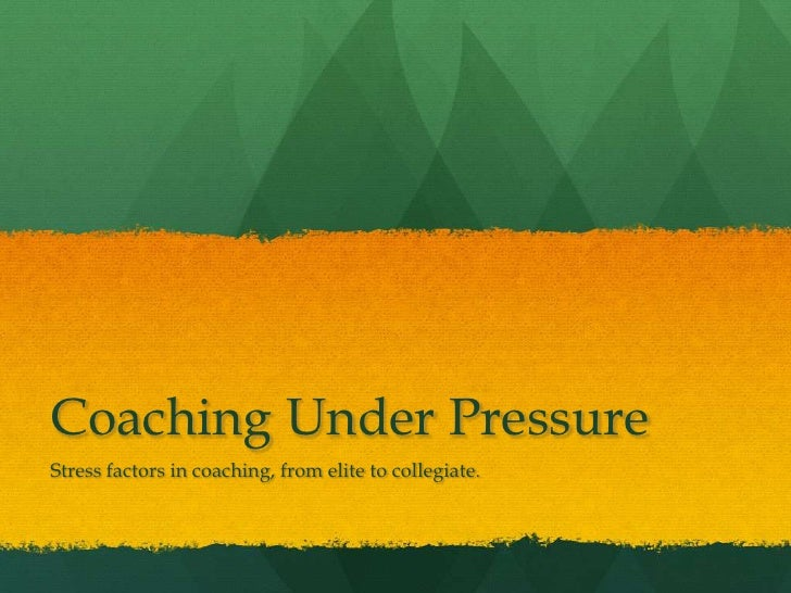 Coaching Under PressureStress factors in coaching, from elite to collegiate.