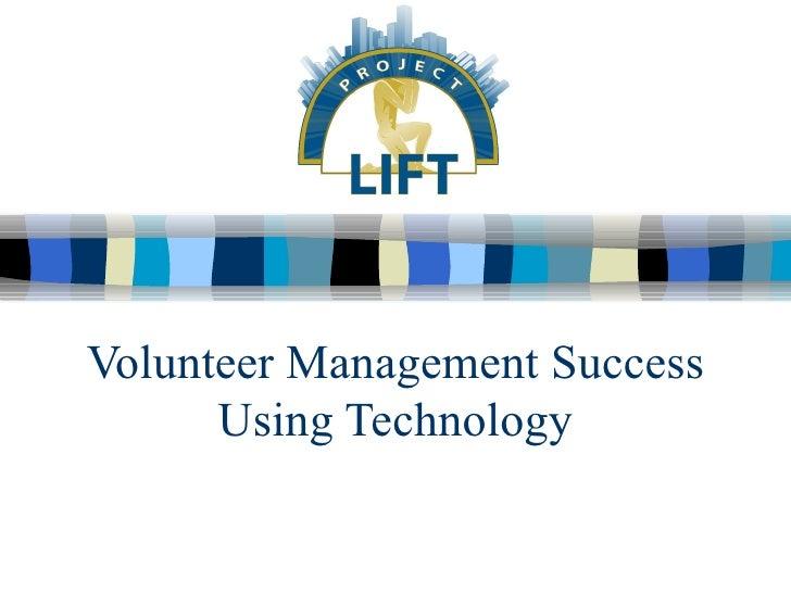 Volunteer Management Success      Using Technology