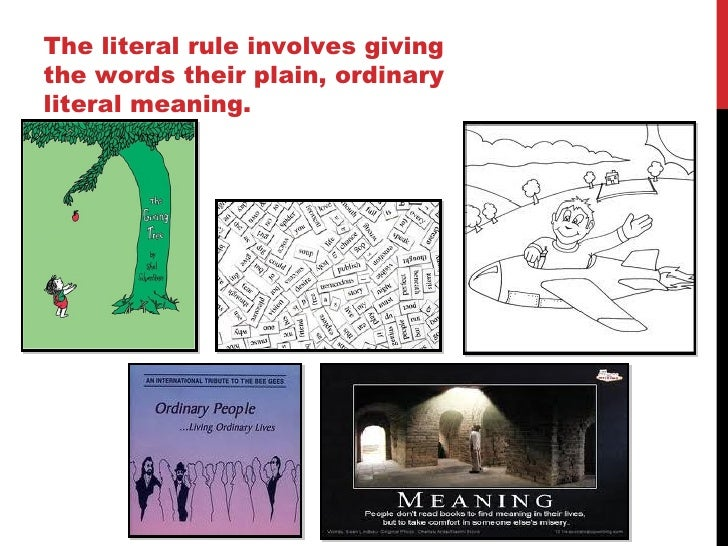 literal rule The first and the most elementary rule of interpretation is that the words and phrases of technical legislation are used in their technical meaning if [.