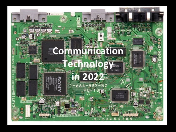 Communication  Technology    in 2022