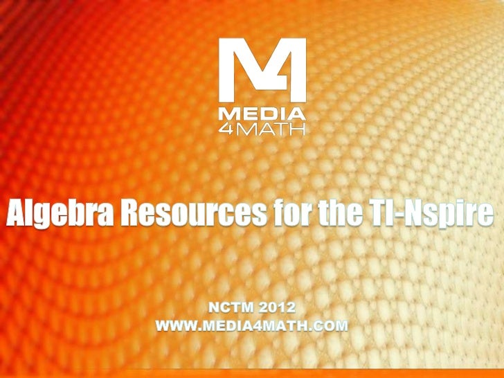 Algebra Resources for the TN-NspireMedia4Math includes a variety of free andpremium resources, including short videotutori...