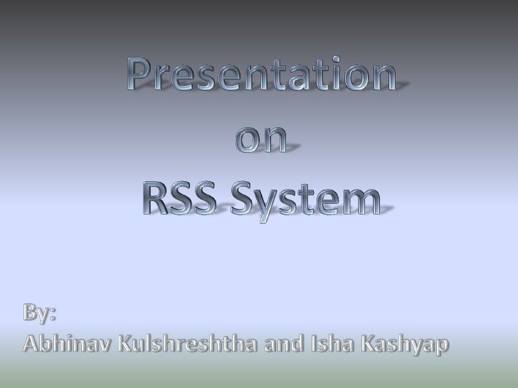 What is RSS?RSS is a defined standard for syndicating headlines and other content.RSS is created using XML or eXtensible M...