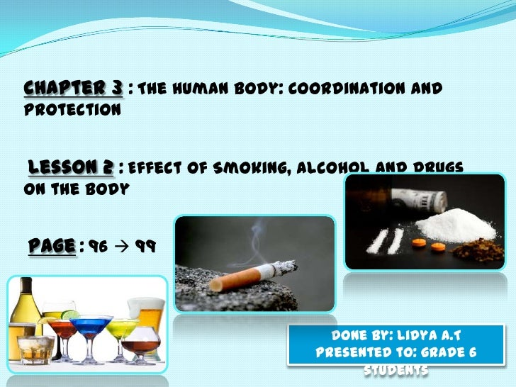 effects of alcohol and drugs in Effects of alcohol addiction  some people who are addicted to alcohol mix the substance with other drugs but alcohol can cause dangerous interactions with over.