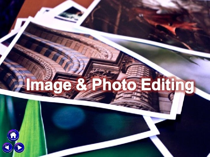 • Introduction• What is image and photo editing  (definition)• Examples of image and photo editing• Concept of image and p...