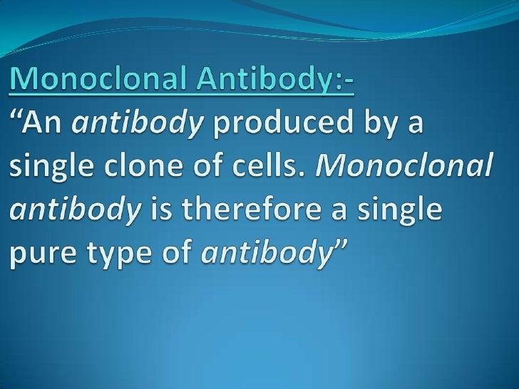 MONOCLONAL ANTIBODIES Slide 3
