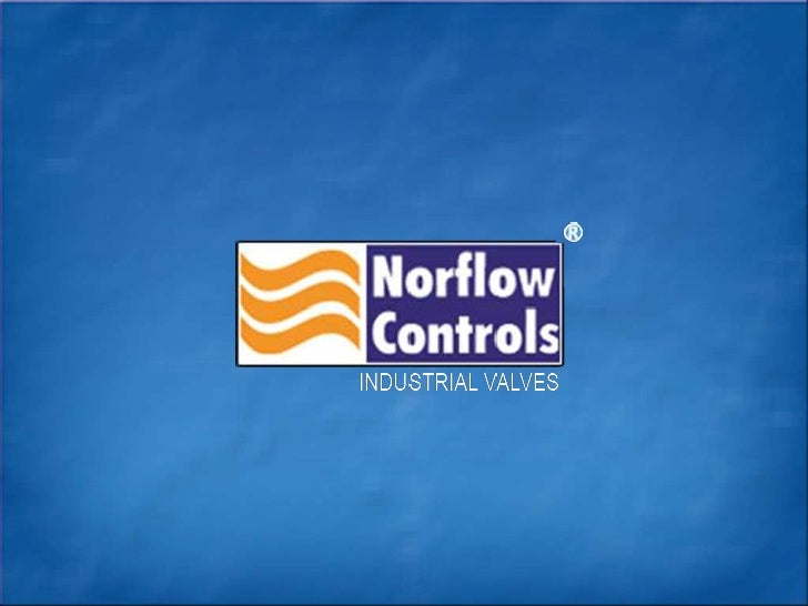 Welcome to Norflow ControlsNorflow Controls is an ISO 9001:2000 Company, Being jointly managed by the Technocratspossessin...