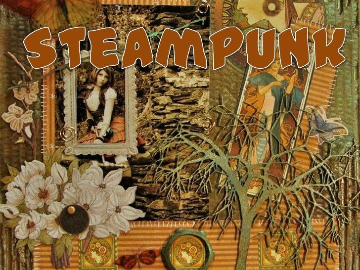 El Steampunk durante sus inicios, fue un subgnero literarionacido dentro de la ciencia ficcion especulativa que surgiodura...