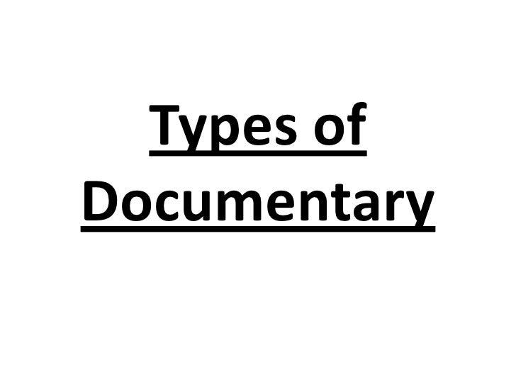 Types ofDocumentary