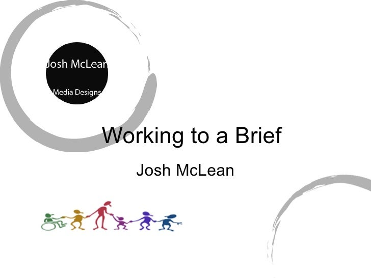 Working to a Brief   Josh McLean