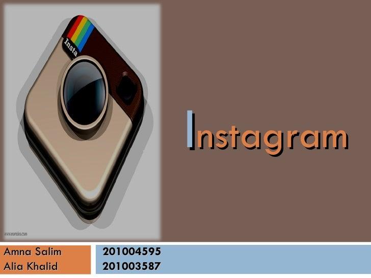 InstagramAmna Salim    201004595Alia Khalid   201003587