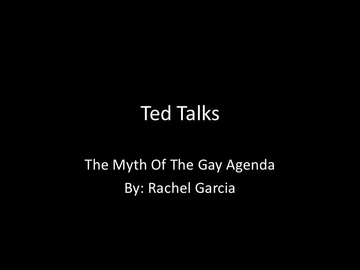 Ted TalksThe Myth Of The Gay Agenda     By: Rachel Garcia