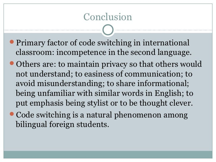 value of codeswitching in an interaction Code-switching in group discussion: why code-switching, and put forward the value of students' as well as teachers' code choice during classroom interaction.