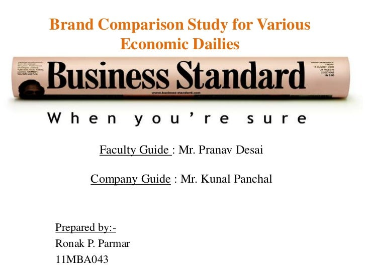 Brand Comparison Study for Various        Economic Dailies        Faculty Guide : Mr. Pranav Desai       Company Guide : M...