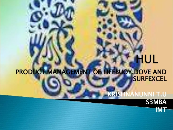 PRODUCT MANAGEMENT OF LIFEBUOY,DOVE AND                               SURFEXCEL                        KRISHNANUNNI T.U   ...