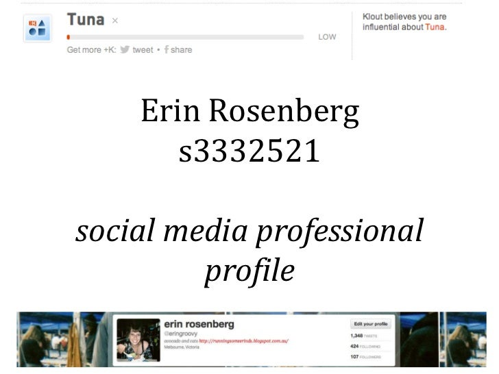 Erin Rosenberg       s3332521social media professional         profile