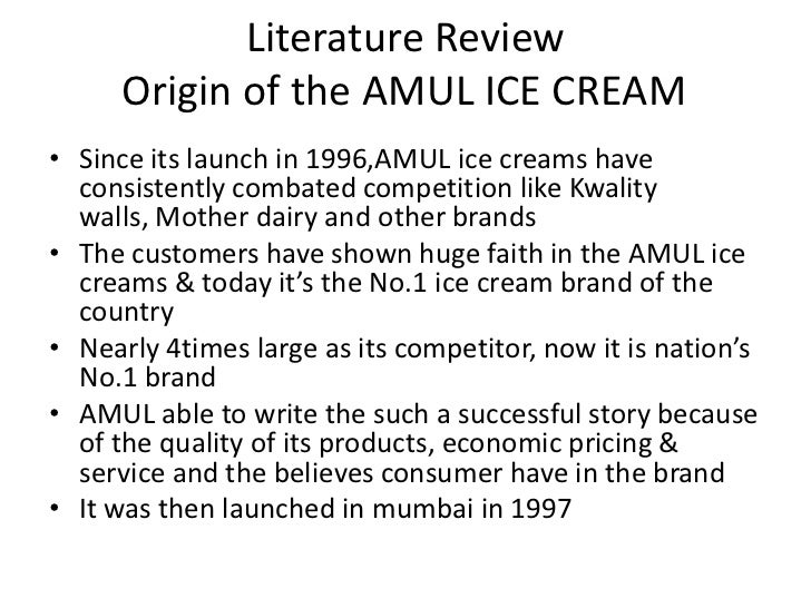 review of literature of amul Research project on amul by jgawade in topics research project on amul explore explore by interests career & money business biography & history literature review study on the distribution and supply chain management of amul milk research methodology.