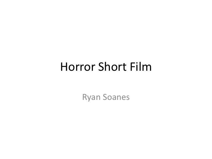 Horror Short Film    Ryan Soanes