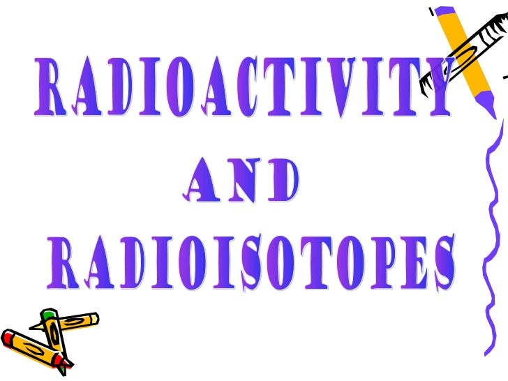 Radioactivity refers to the particles which are                         emitted from nuclei as a result of nuclear        ...