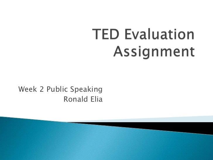 Week 2 Public Speaking            Ronald Elia