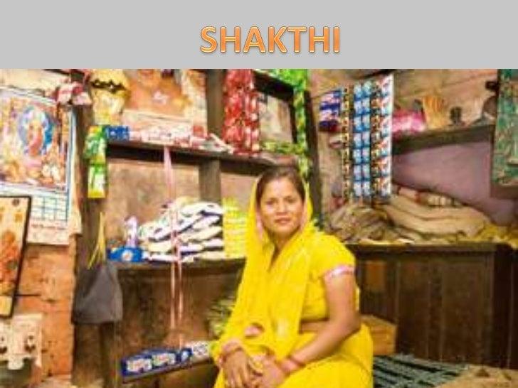 SHAKTHI ENTREPRENEUR PROGRAM• Micro-enterprise opportunity• Underprivileged rural women are appointed as Shakti  Entrepren...