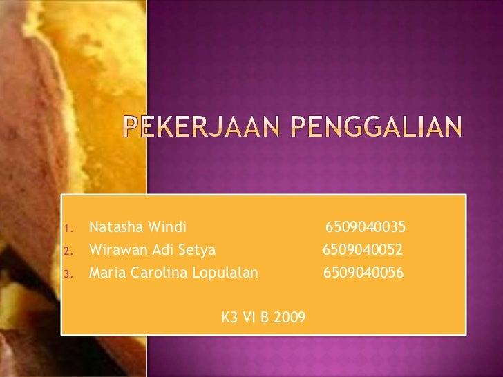 1.   Natasha Windi                    65090400352.   Wirawan Adi Setya                65090400523.   Maria Carolina Lopula...