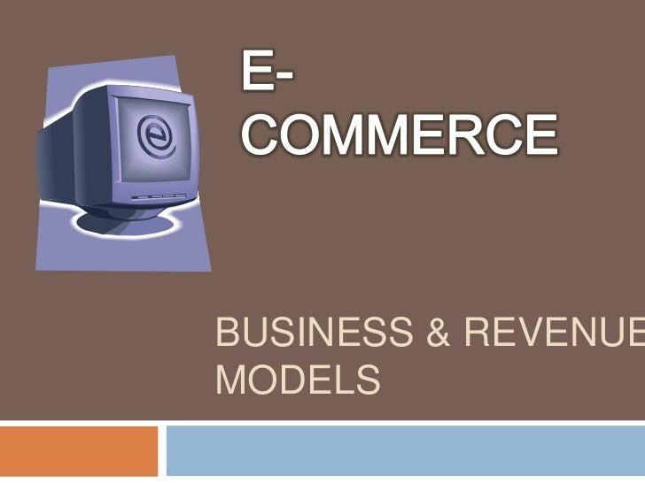 BUSINESS & REVENUEMODELS