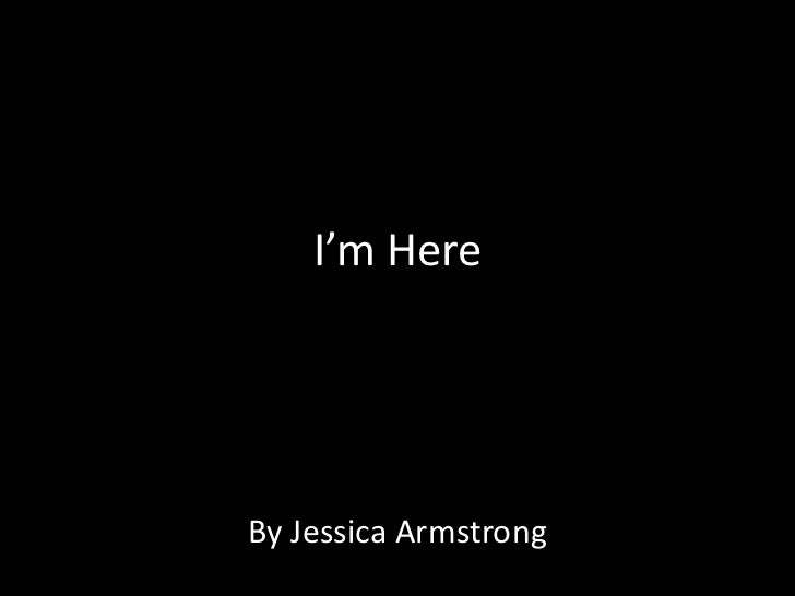 I'm HereBy Jessica Armstrong
