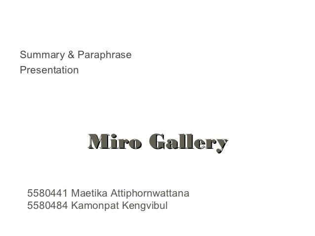 Summary & ParaphrasePresentation            Miro Gallery 5580441 Maetika Attiphornwattana 5580484 Kamonpat Kengvibul