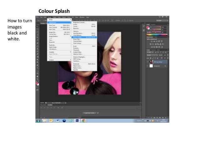 Colour SplashHow to turnimagesblack andwhite.