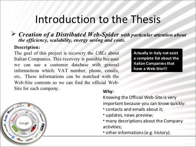 Introduction to the Thesis Creation of a Distributed Web-Spider with particular attention about   the efficiency, scalabi...