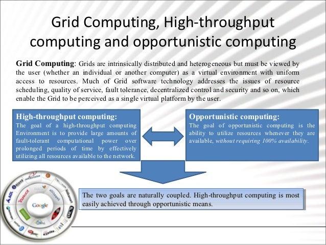 Grid Computing, High-throughput     computing and opportunistic computingGrid Computing: Grids are intrinsically distribut...