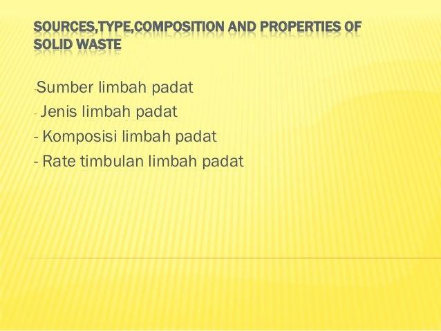 SUMBER LIMBAH PADATUmumnya     berhubungan dengan land use danpembagian wilayahKlasifikasi sumber     - Pemukiman     - ...