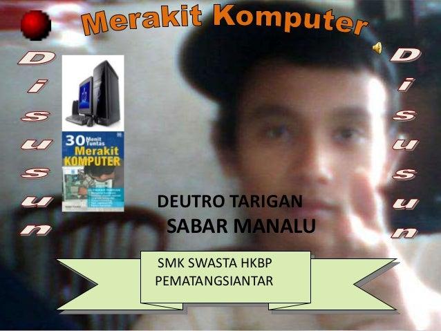 DEUTRO TARIGAN SABAR MANALUSMK SWASTA HKBPPEMATANGSIANTAR