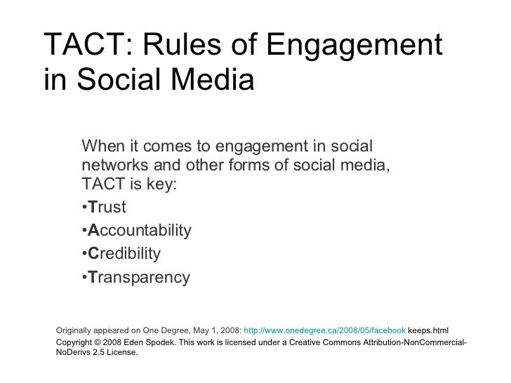 TACT: Rules of Engagement in Social Media <ul><li>When it comes to engagement in social networks and other forms of social...