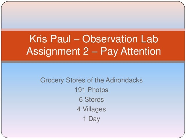 Kris Paul – Observation LabAssignment 2 – Pay Attention  Grocery Stores of the Adirondacks             191 Photos         ...