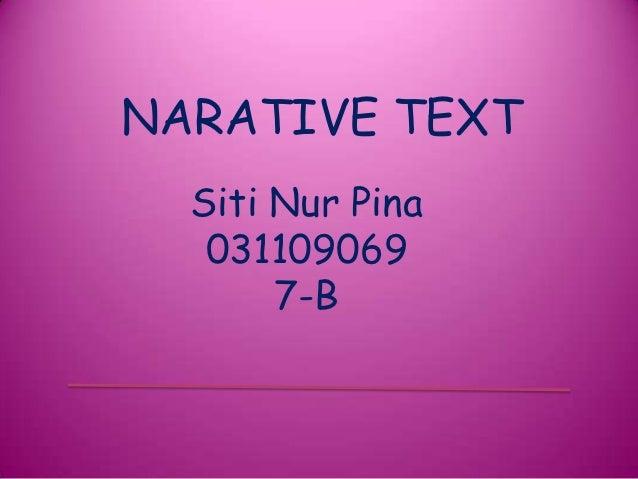 NARATIVE TEXT  Siti Nur Pina   031109069       7-B