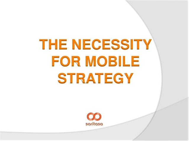 THE NECESSITY FOR MOBILE  STRATEGY