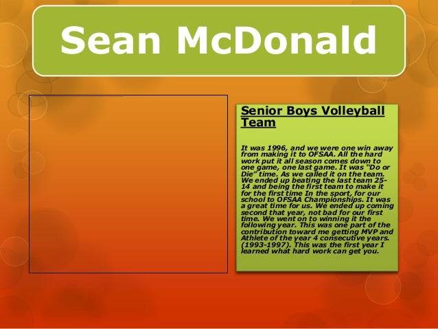 Sean McDonald       Senior Boys Volleyball       Team       It was 1996, and we were one win away       from making it to ...