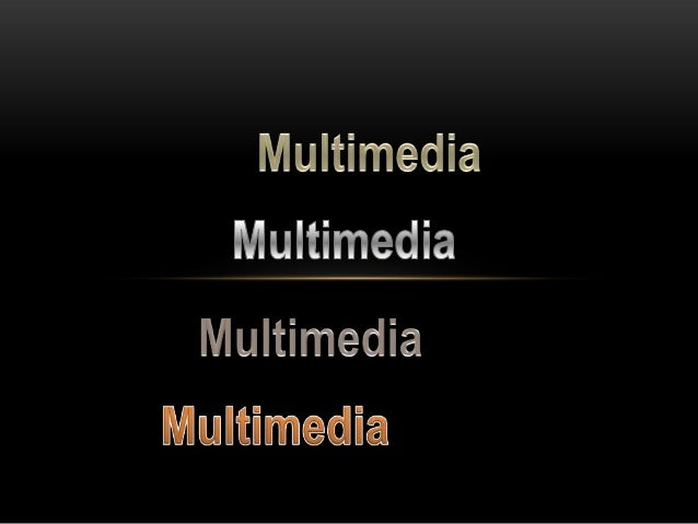 WHAT IS MULTIMEDIA?• Multimedia is a combination of text,  graphics, sound, animation, and videos to  effectively communic...