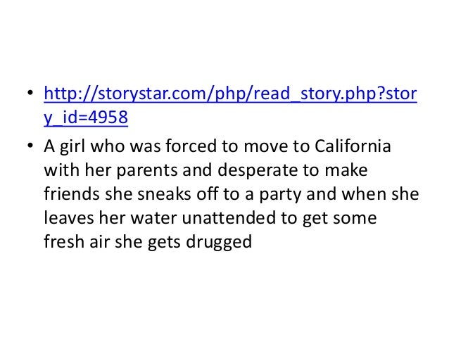• http://storystar.com/php/read_story.php?stor  y_id=4958• A girl who was forced to move to California  with her parents a...