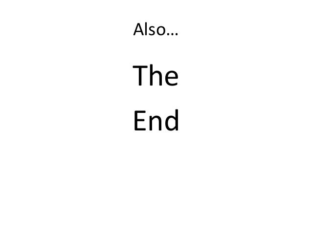 Also…TheEnd