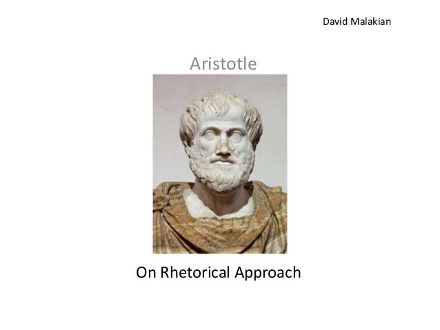 David Malakian       AristotleOn Rhetorical Approach