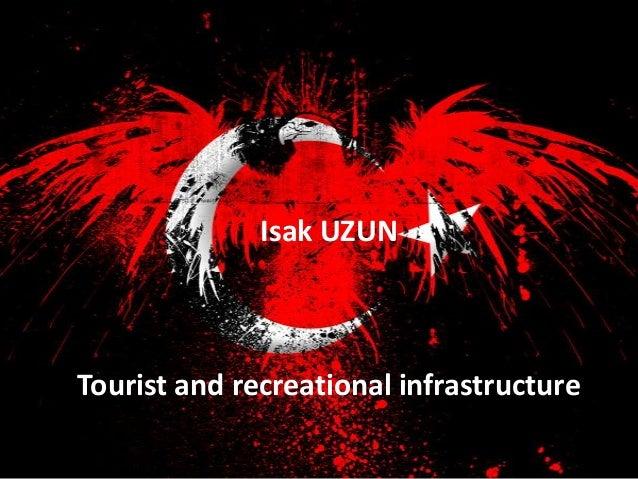 Isak UZUNTourist and recreational infrastructure