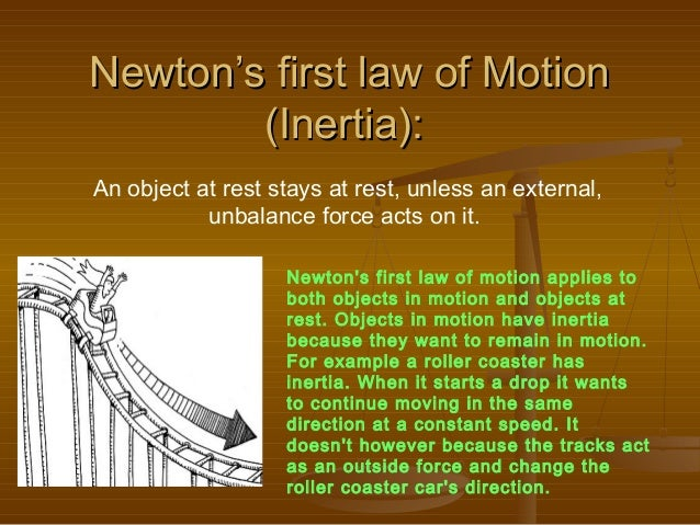 newton s first law of A 2-kg object is moving horizontally with a speed of 4 m/s how much net force is required to keep the object moving at this speed and in this direction.