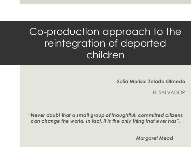 Co-production approach to the  reintegration of deported           children                                       Sofia Ma...