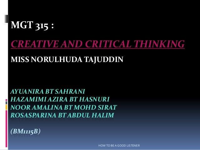 MGT 315 :CREATIVE AND CRITICAL THINKINGMISS NORULHUDA TAJUDDINAYUANIRA BT SAHRANIHAZAMIMI AZIRA BT HASNURINOOR AMALINA BT ...
