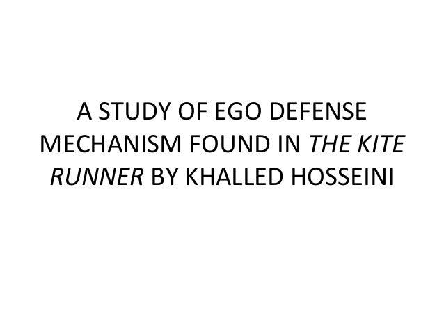 A STUDY OF EGO DEFENSEMECHANISM FOUND IN THE KITERUNNER BY KHALLED HOSSEINI