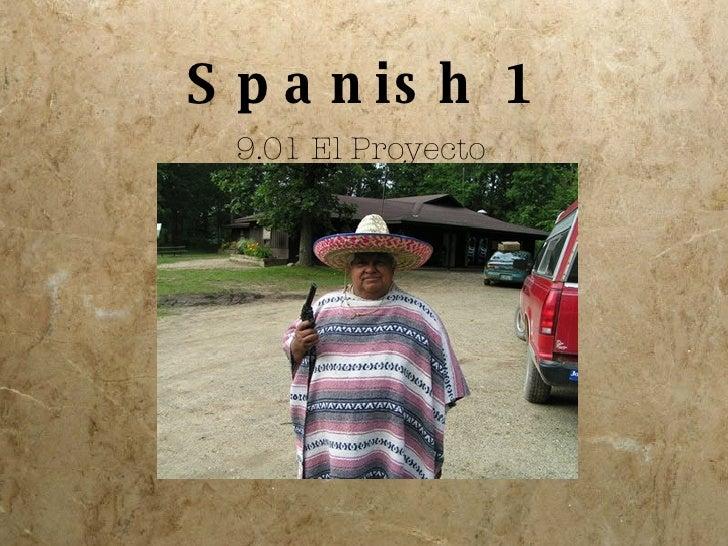 Spanish 1 9.01 El Proyecto