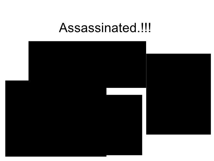 Assassinated.!!!